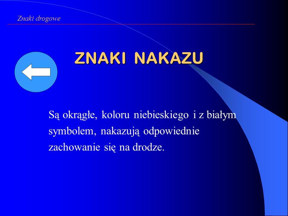 Znaki drogowe ZNAKI NAKAZU.