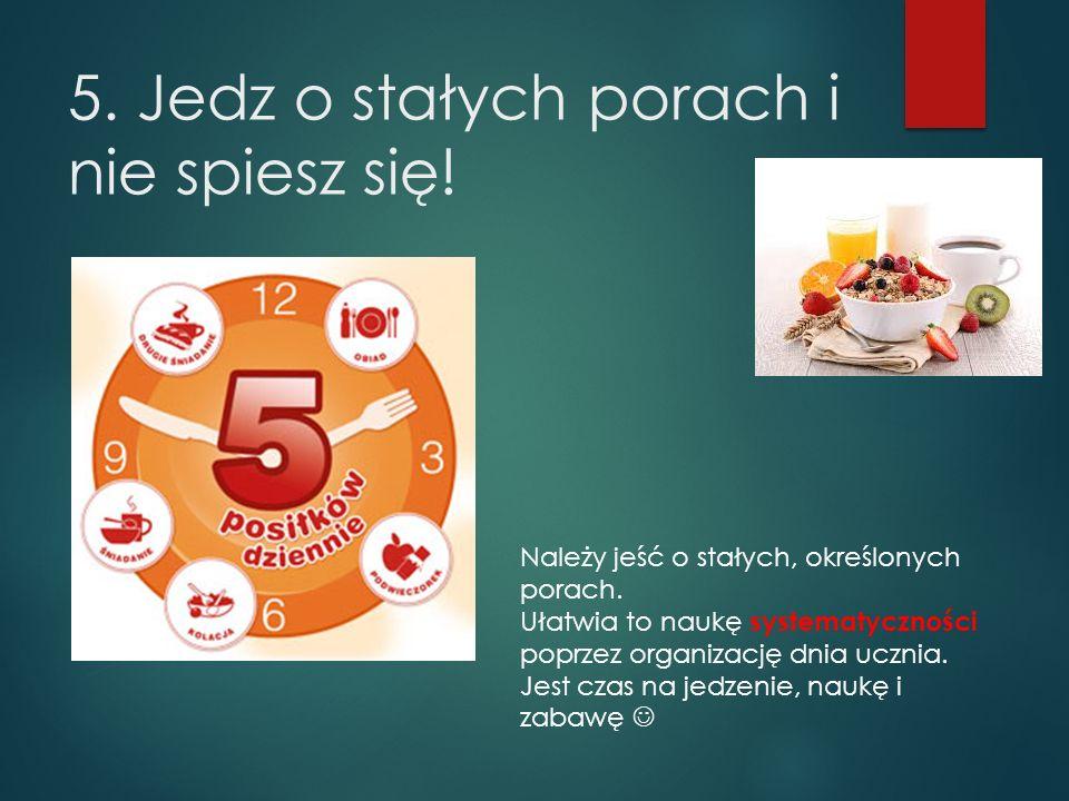 5. Jedz o stałych porach i nie spiesz się!