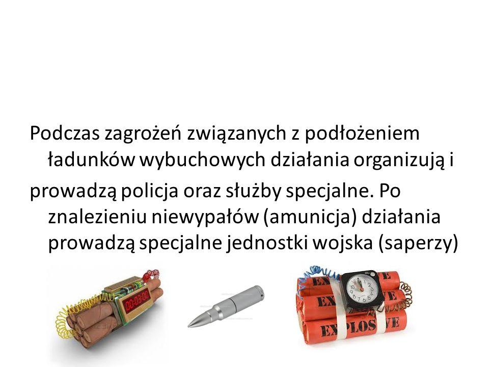 Podczas zagrożeń związanych z podłożeniem ładunków wybuchowych działania organizują i