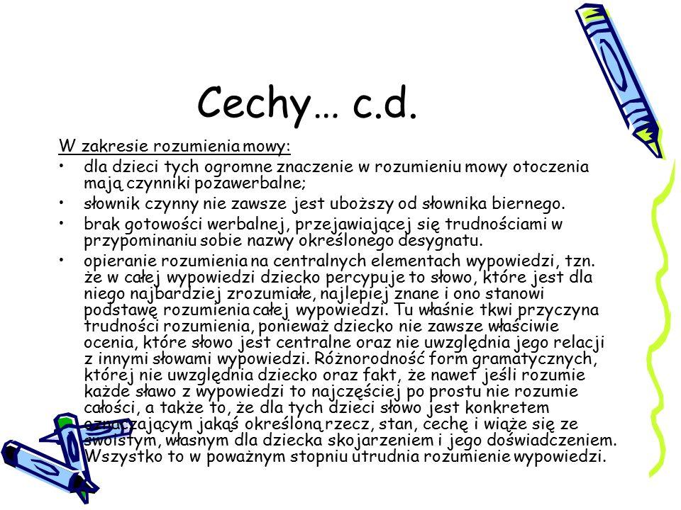 Cechy… c.d. W zakresie rozumienia mowy: