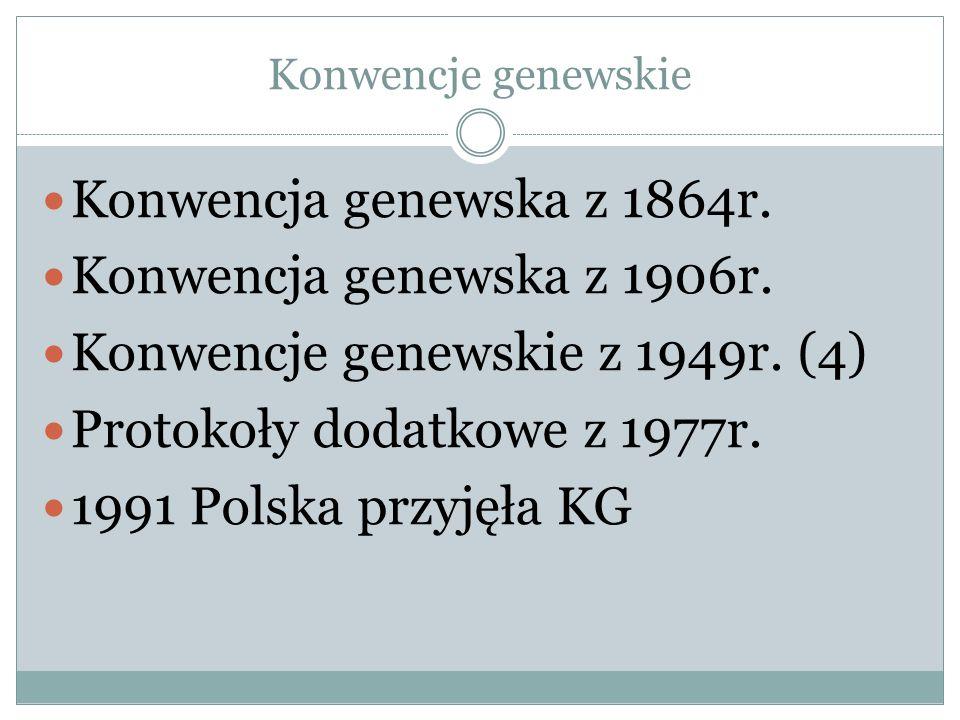Konwencje genewskie z 1949r. (4) Protokoły dodatkowe z 1977r.