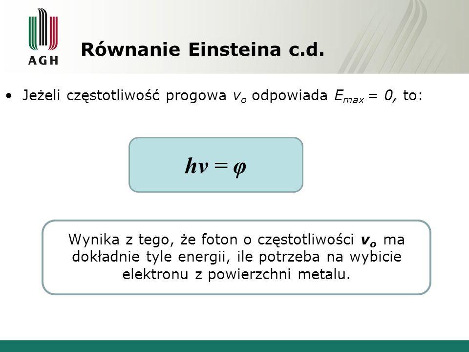 hv = φ Równanie Einsteina c.d.