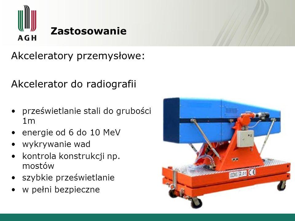 Akceleratory przemysłowe: Akcelerator do radiografii