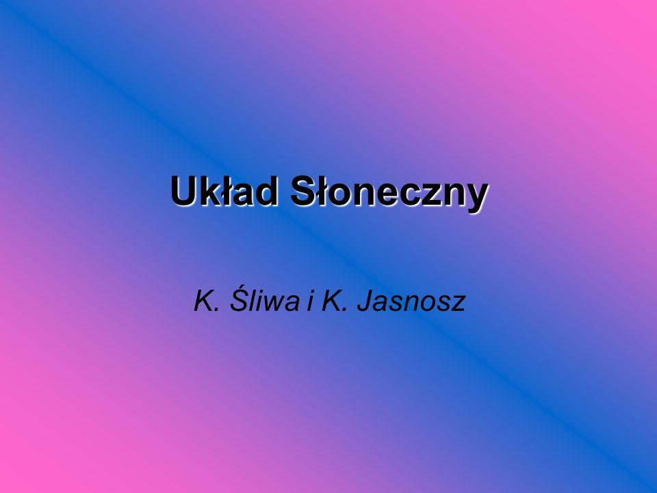 Układ Słoneczny K. Śliwa i K. Jasnosz