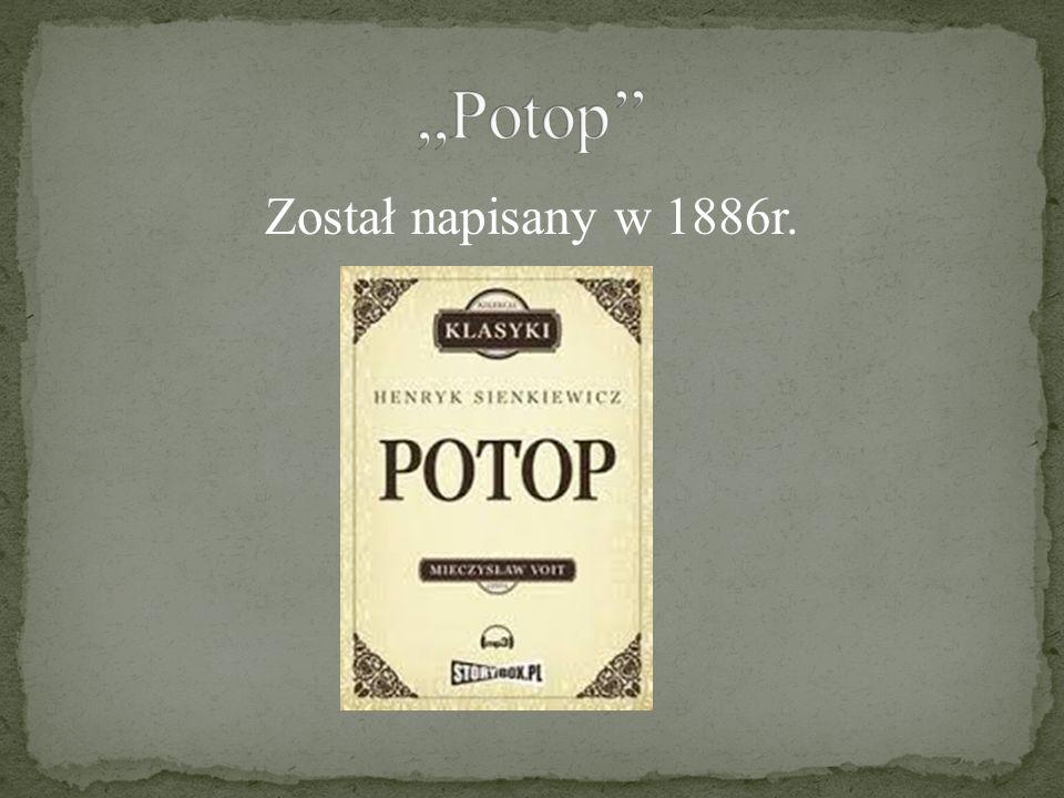 ,,Potop'' Został napisany w 1886r.