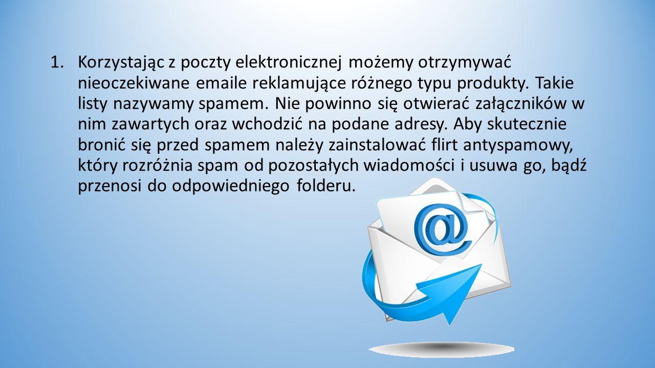 Korzystając z poczty elektronicznej możemy otrzymywać nieoczekiwane emaile reklamujące różnego typu produkty.