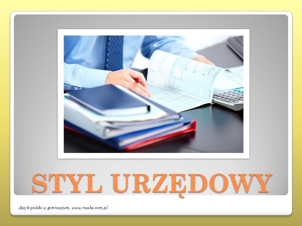 STYL URZĘDOWY Język polski w gimnazjum, www.raabe.com.pl