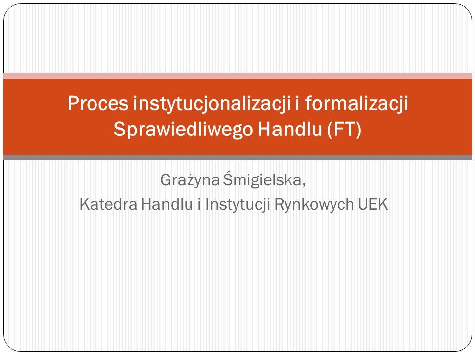 Proces instytucjonalizacji i formalizacji Sprawiedliwego Handlu (FT)
