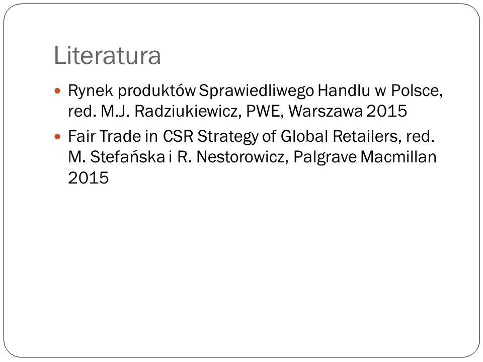 Literatura Rynek produktów Sprawiedliwego Handlu w Polsce, red. M.J. Radziukiewicz, PWE, Warszawa 2015.