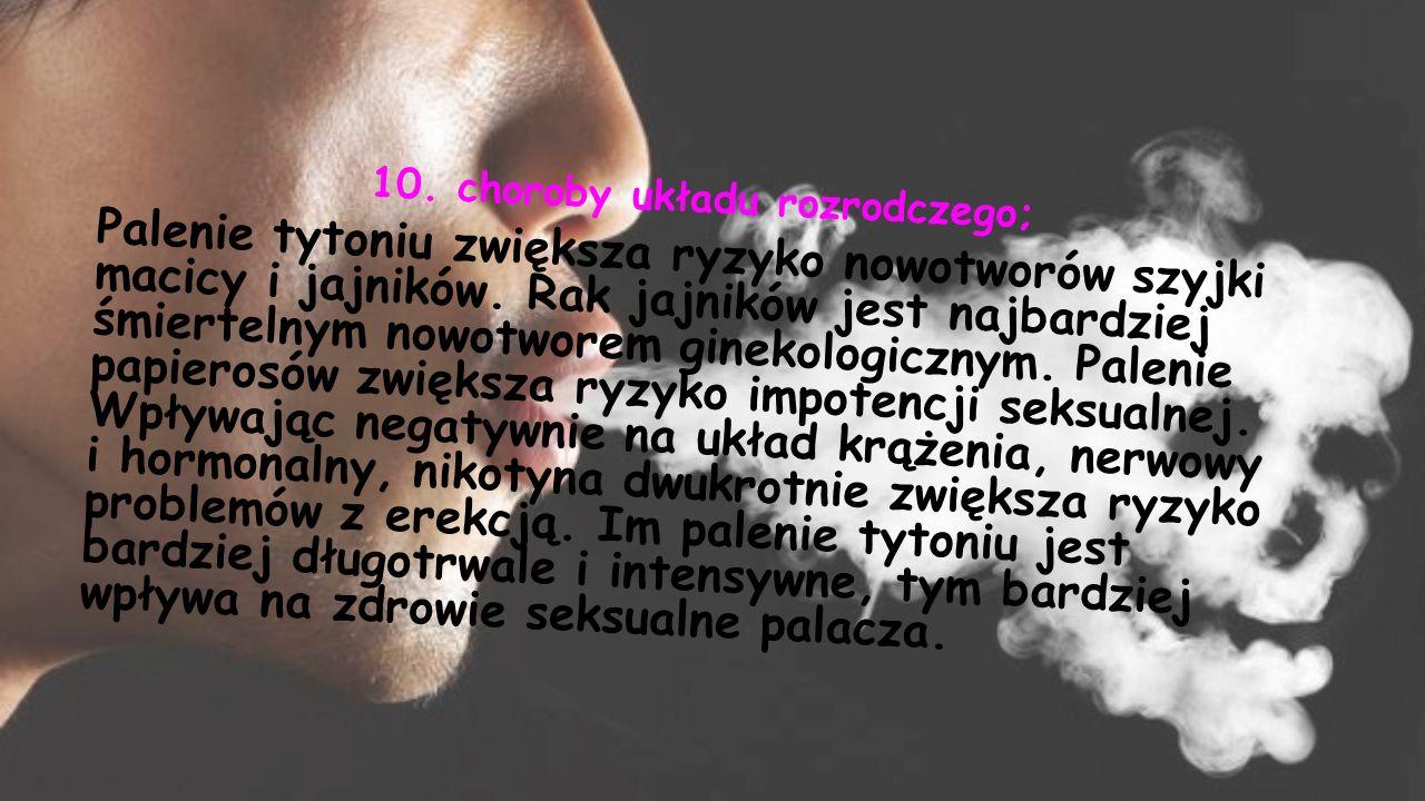 10. choroby układu rozrodczego;