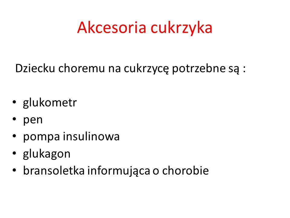 Akcesoria cukrzyka Dziecku choremu na cukrzycę potrzebne są :
