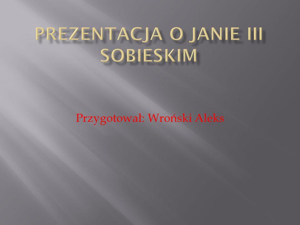 PREZENTACJA O JANIE iii SOBIESKIM