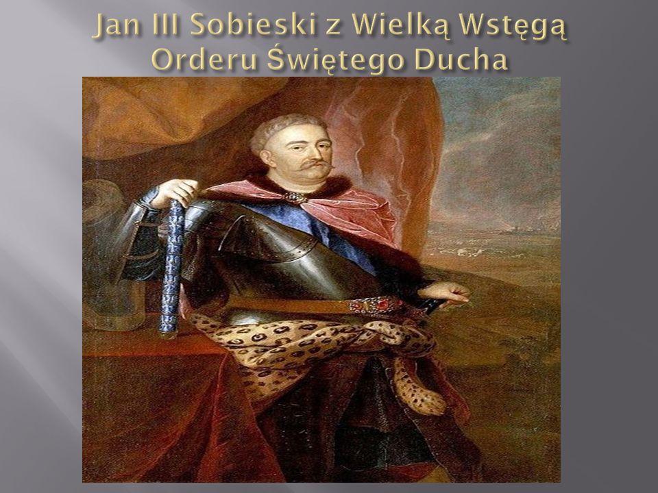 Jan III Sobieski z Wielką Wstęgą Orderu Świętego Ducha