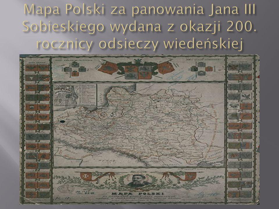 Mapa Polski za panowania Jana III Sobieskiego wydana z okazji 200