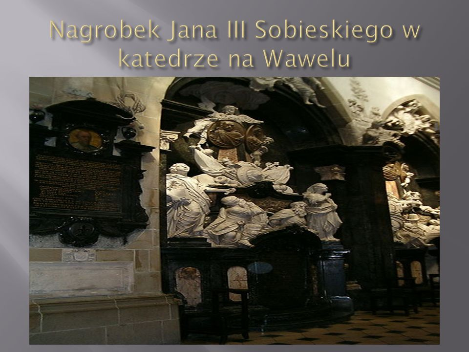 Nagrobek Jana III Sobieskiego w katedrze na Wawelu