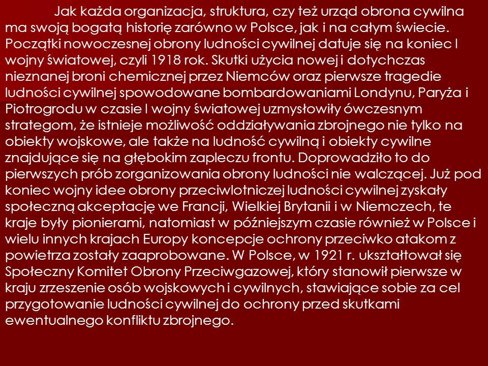 Jak każda organizacja, struktura, czy też urząd obrona cywilna ma swoją bogatą historię zarówno w Polsce, jak i na całym świecie.