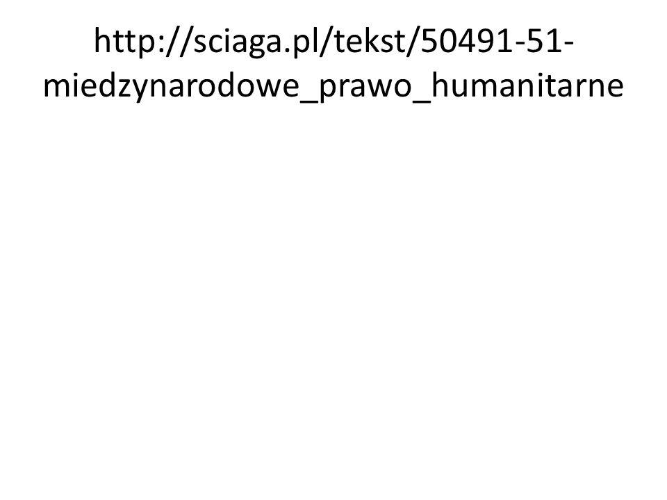 http://sciaga.pl/tekst/50491-51-miedzynarodowe_prawo_humanitarne