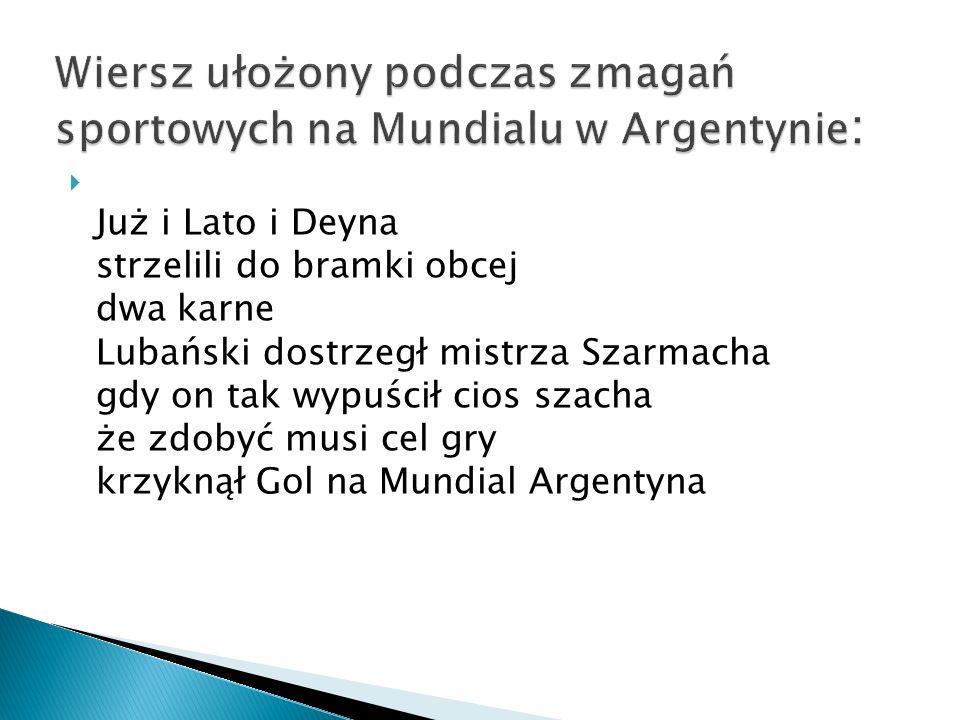 Wiersz ułożony podczas zmagań sportowych na Mundialu w Argentynie: