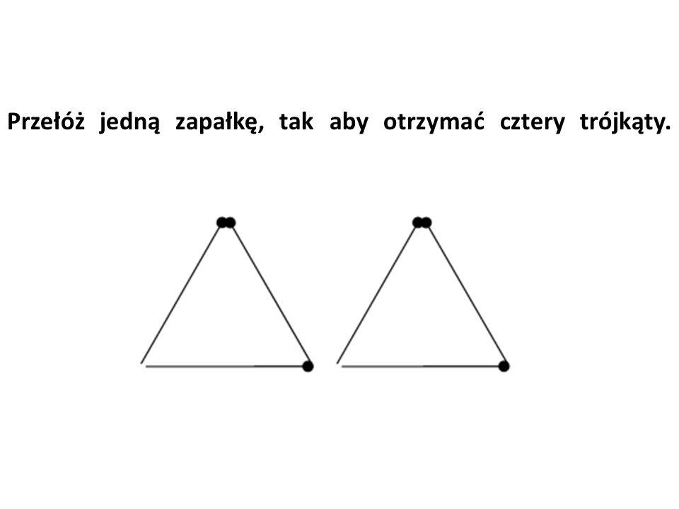Przełóż jedną zapałkę, tak aby otrzymać cztery trójkąty.