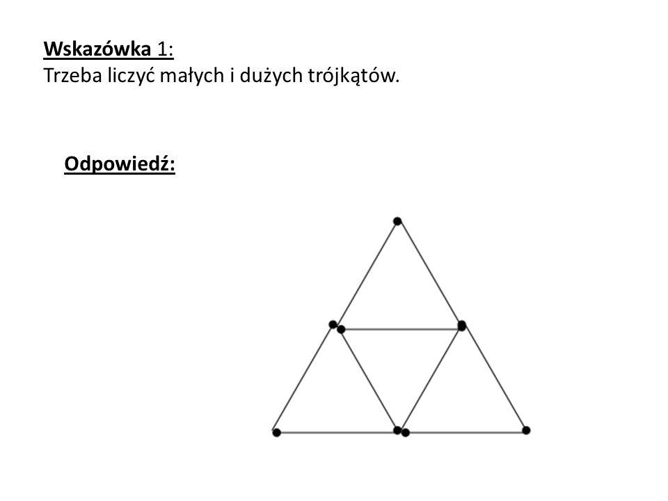 Wskazówka 1: Trzeba liczyć małych i dużych trójkątów.