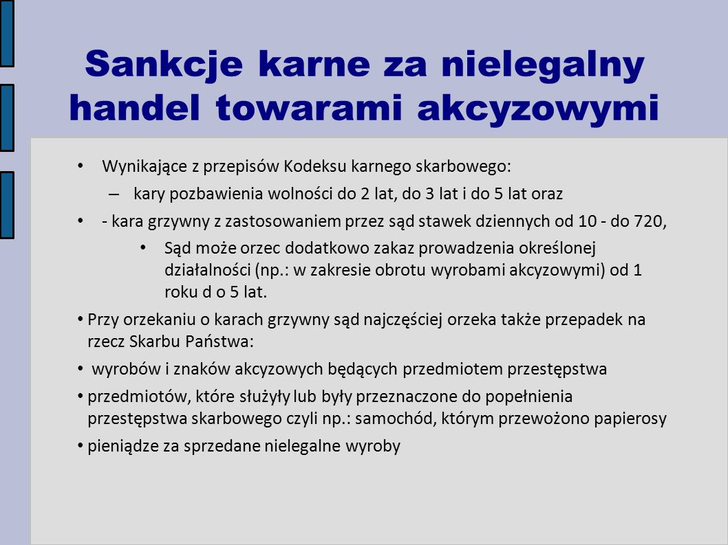 Sankcje karne za nielegalny handel towarami akcyzowymi
