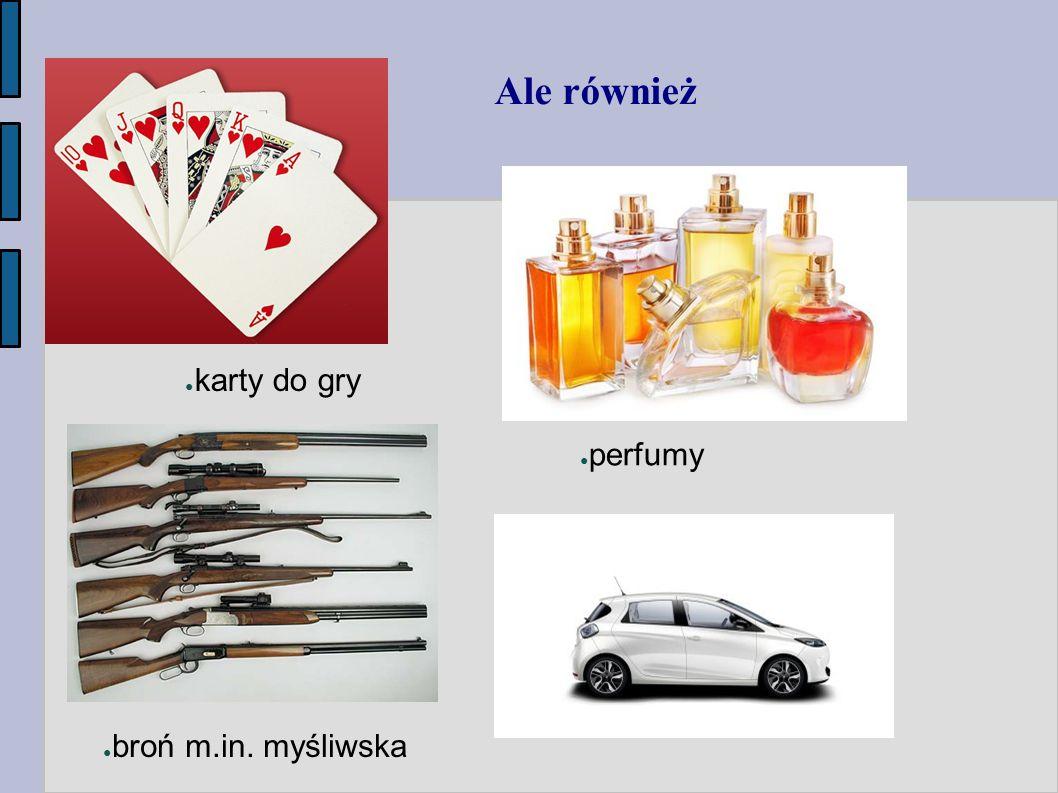 Ale również karty do gry perfumy samochody osobowe