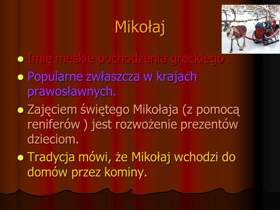 Mikołaj Imię męskie pochodzenia greckiego .