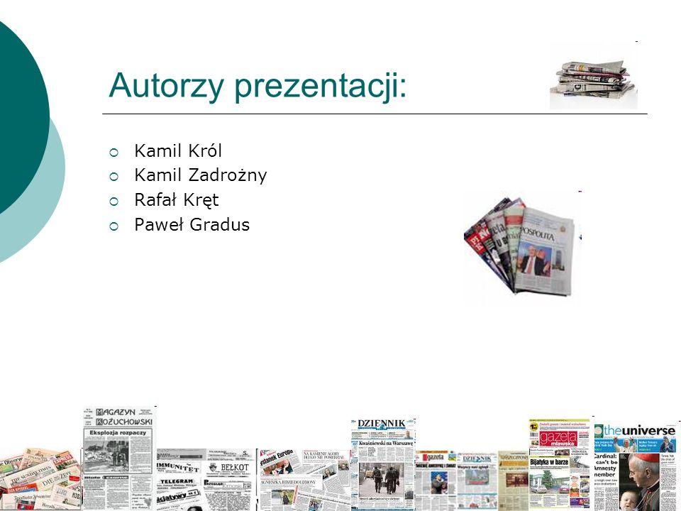 Autorzy prezentacji: Kamil Król Kamil Zadrożny Rafał Kręt Paweł Gradus