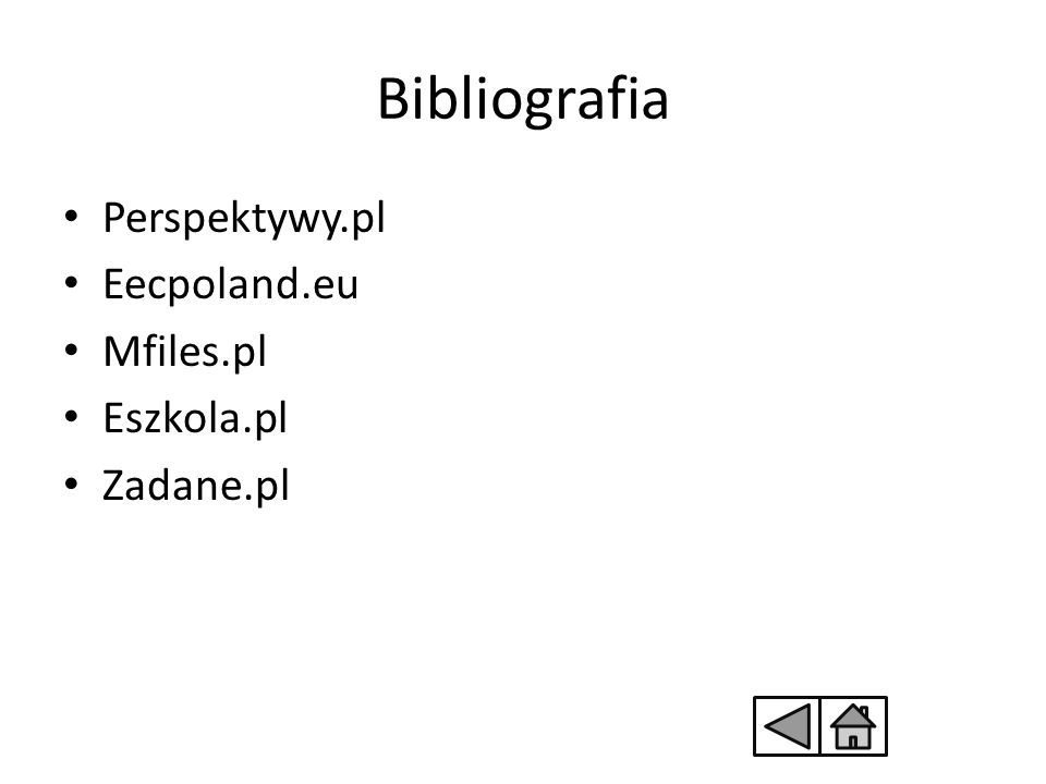 Bibliografia Perspektywy.pl Eecpoland.eu Mfiles.pl Eszkola.pl