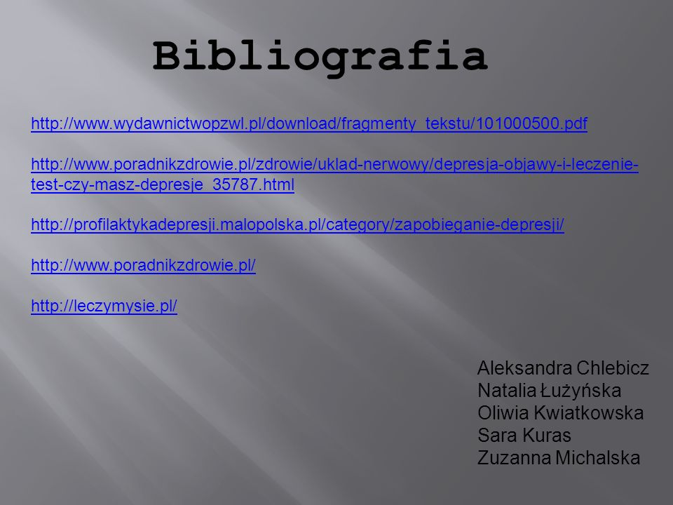 Bibliografia Aleksandra Chlebicz Natalia Łużyńska Oliwia Kwiatkowska