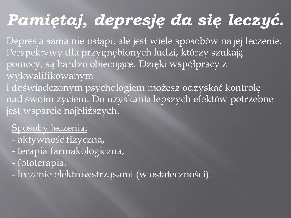 Pamiętaj, depresję da się leczyć.