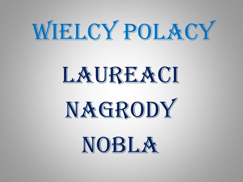 LAUREACI NAGRODY NOBLA
