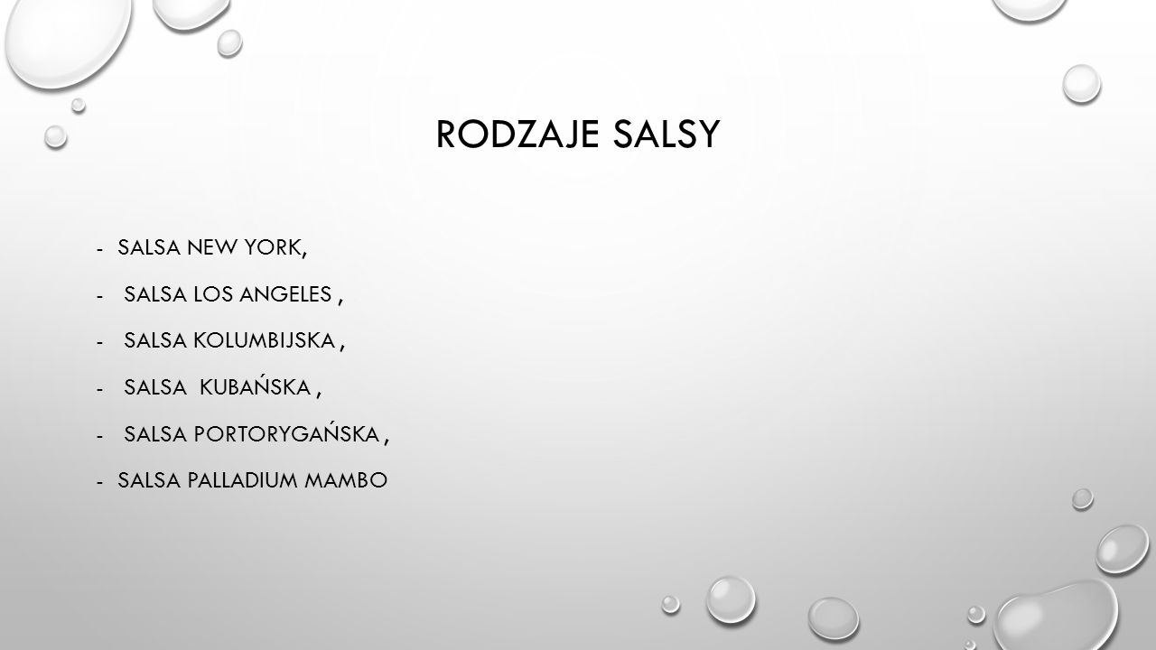RODZAJE SALSY SALSA NEW YORK, SALSA LOS ANGELES , SALSA KOLUMBIJSKA ,
