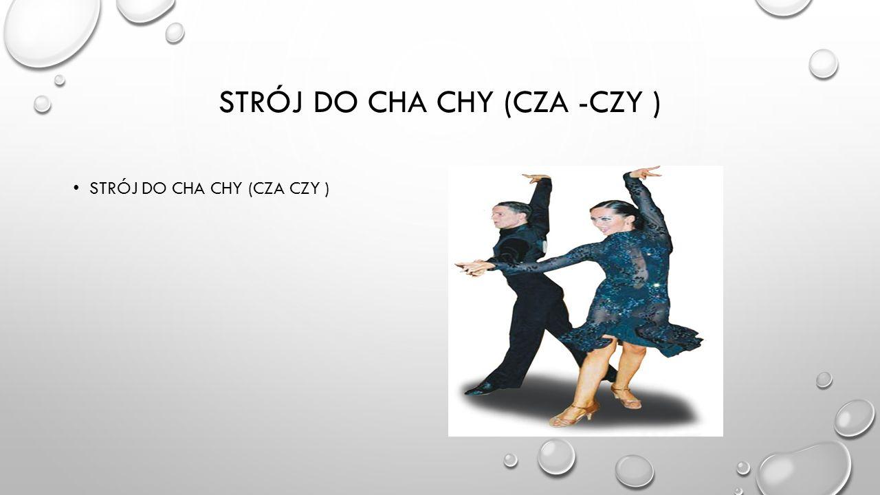 Strój do cha chy (cza -czy )