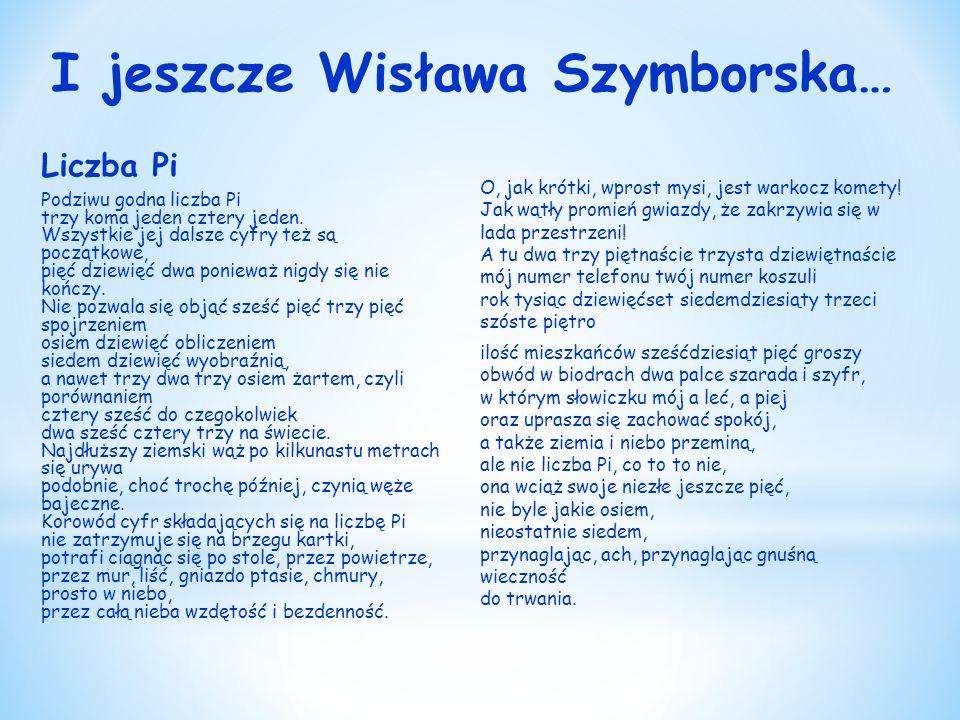I jeszcze Wisława Szymborska…