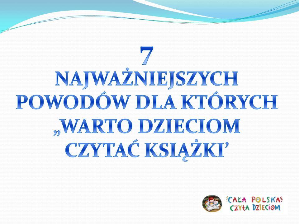 """7 NAJWAŻNIEJSZYCH POWODÓW DLA KTÓRYCH """"WARTO DZIECIOM CZYTAĆ KSIĄŻKI'"""