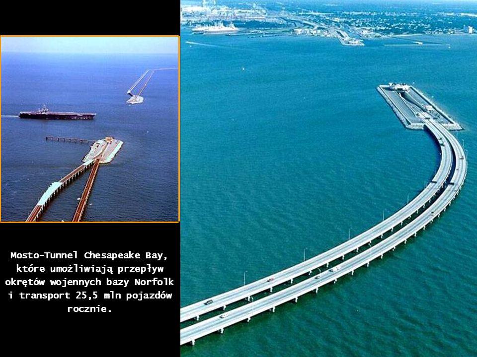 Mosto-Tunnel Chesapeake Bay, które umożliwiają przepływ okrętów wojennych bazy Norfolk i transport 25,5 mln pojazdów rocznie.