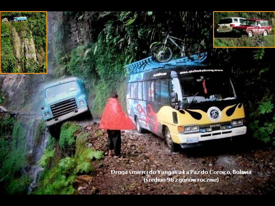Droga śmierci do Yungas z La Paz do Coroico, Boliwia (średnio 96 zgonów rocznie)
