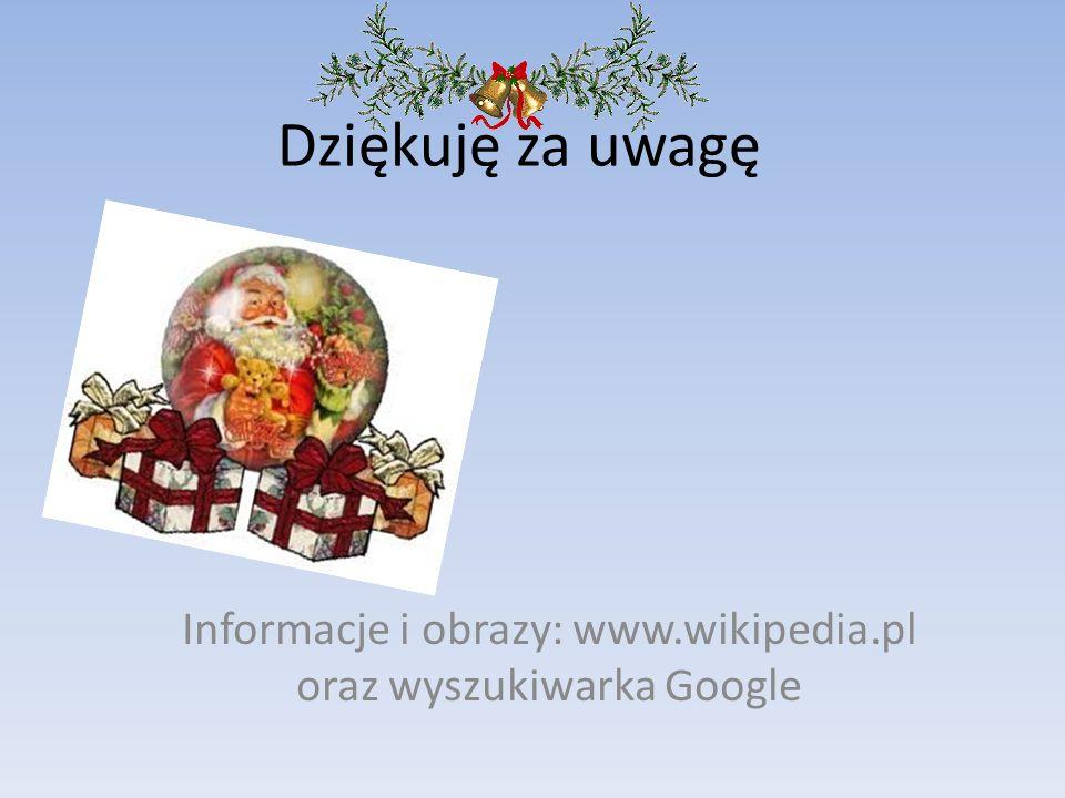 Informacje i obrazy: www.wikipedia.pl oraz wyszukiwarka Google