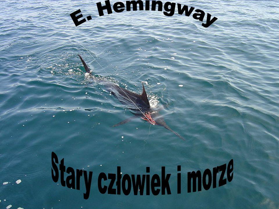 E. Hemingway Stary człowiek i morze