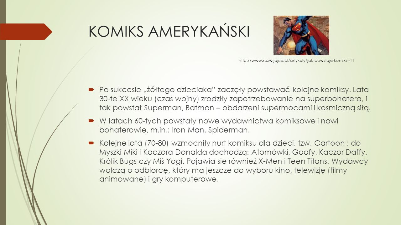KOMIKS AMERYKAŃSKI http://www.rozwijajsie.pl/artykuly/jak-powstaje-komiks--11.