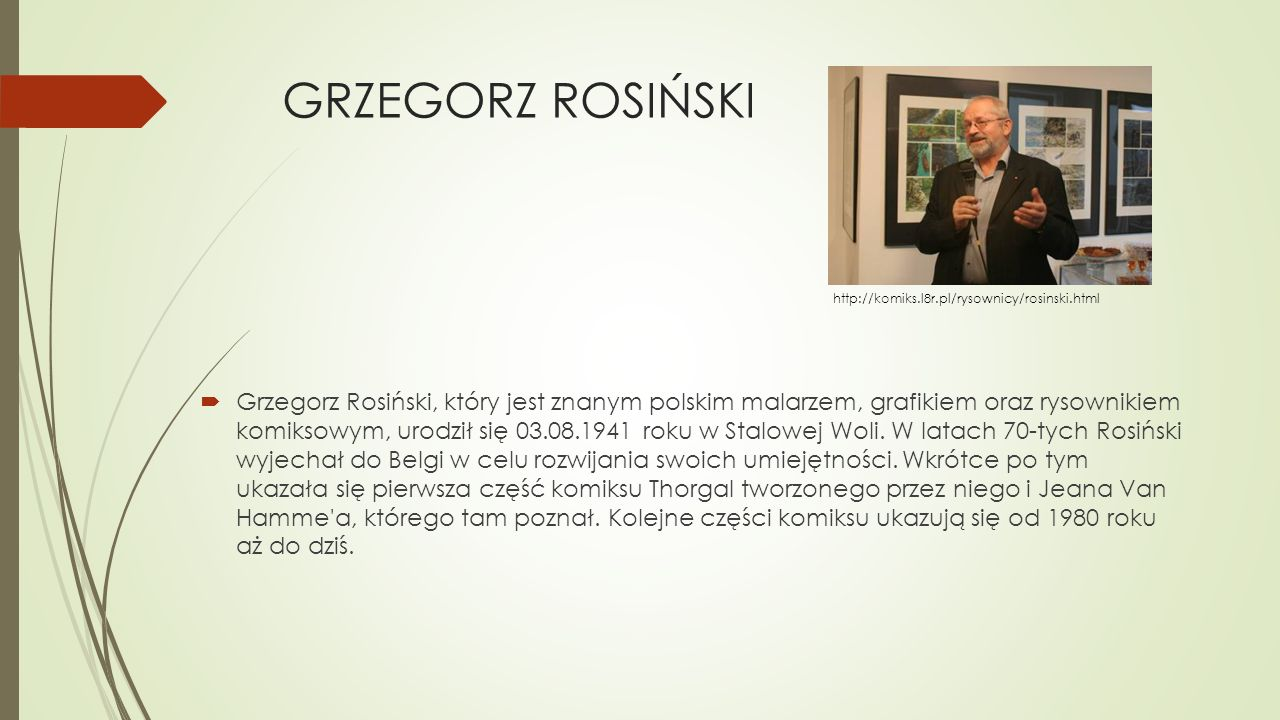 GRZEGORZ ROSIŃSKI http://komiks.l8r.pl/rysownicy/rosinski.html.