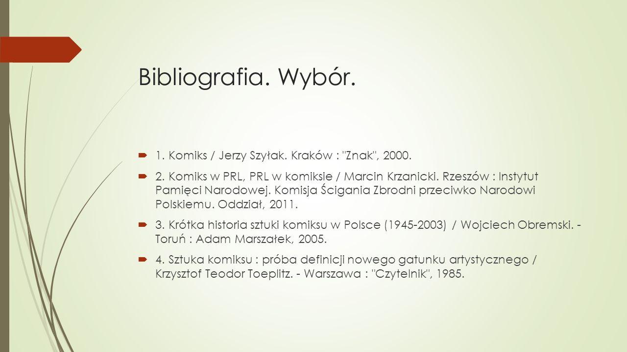 Bibliografia. Wybór. 1. Komiks / Jerzy Szyłak. Kraków : Znak , 2000.