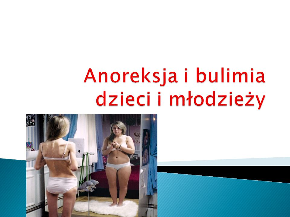 Anoreksja i bulimia dzieci i młodzieży