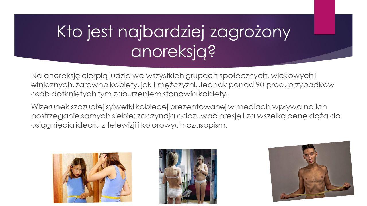 Kto jest najbardziej zagrożony anoreksją