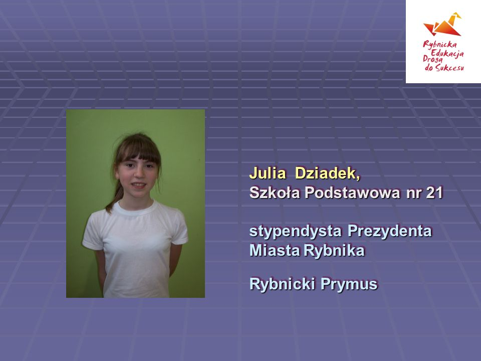 Julia Dziadek, Szkoła Podstawowa nr 21