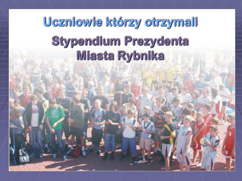 Uczniowie którzy otrzymali Stypendium Prezydenta