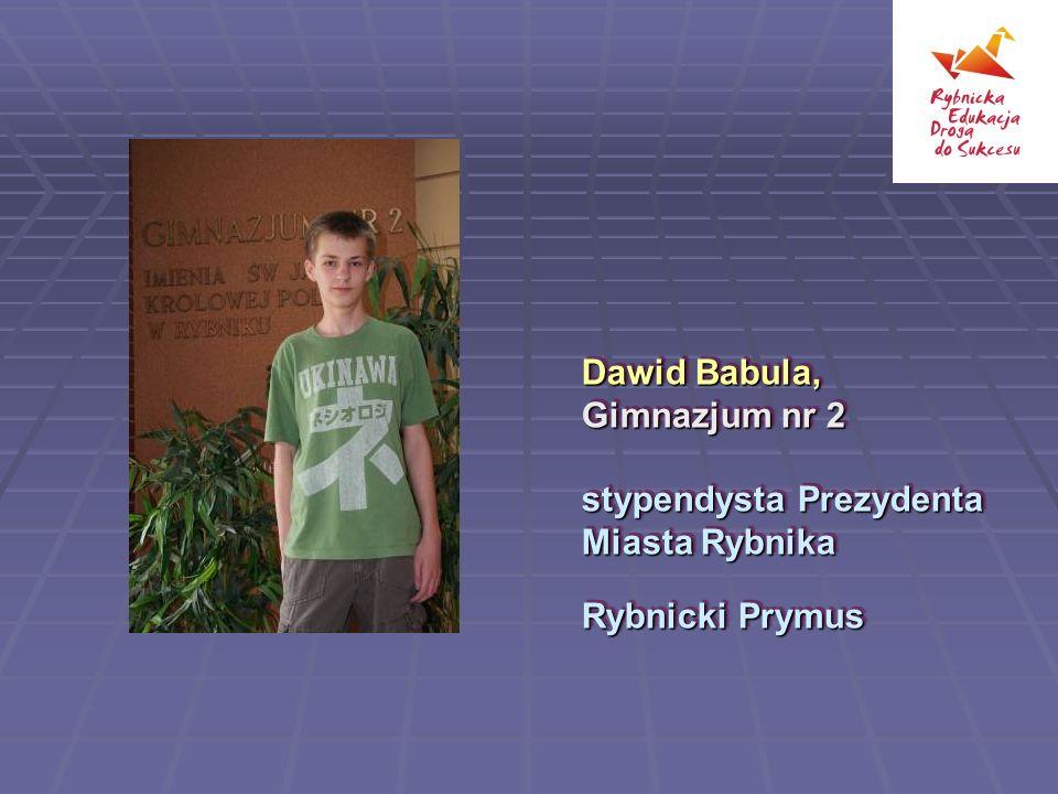 Dawid Babula, Gimnazjum nr 2 stypendysta Prezydenta Miasta Rybnika