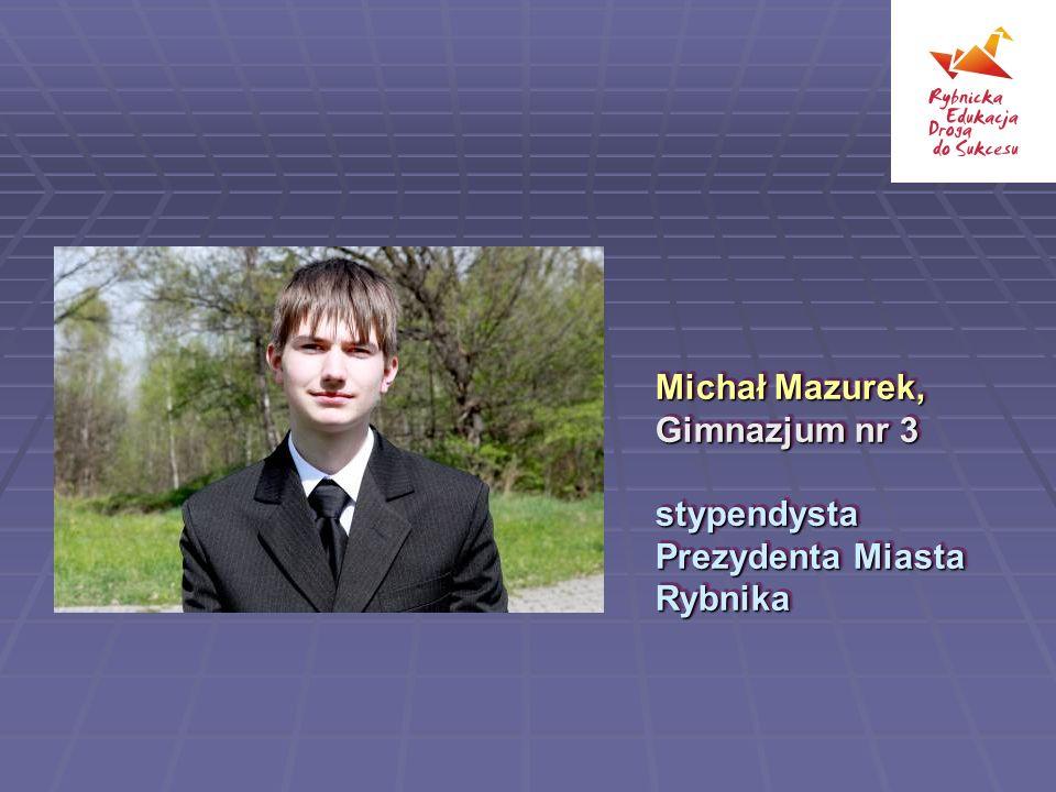 Michał Mazurek, Gimnazjum nr 3 stypendysta Prezydenta Miasta Rybnika