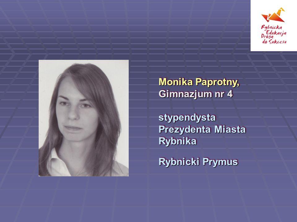 Monika Paprotny, Gimnazjum nr 4 stypendysta Prezydenta Miasta Rybnika